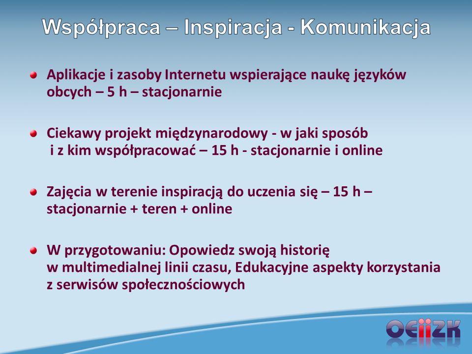 Aplikacje i zasoby Internetu wspierające naukę języków obcych – 5 h – stacjonarnie Ciekawy projekt międzynarodowy - w jaki sposób i z kim współpracowa