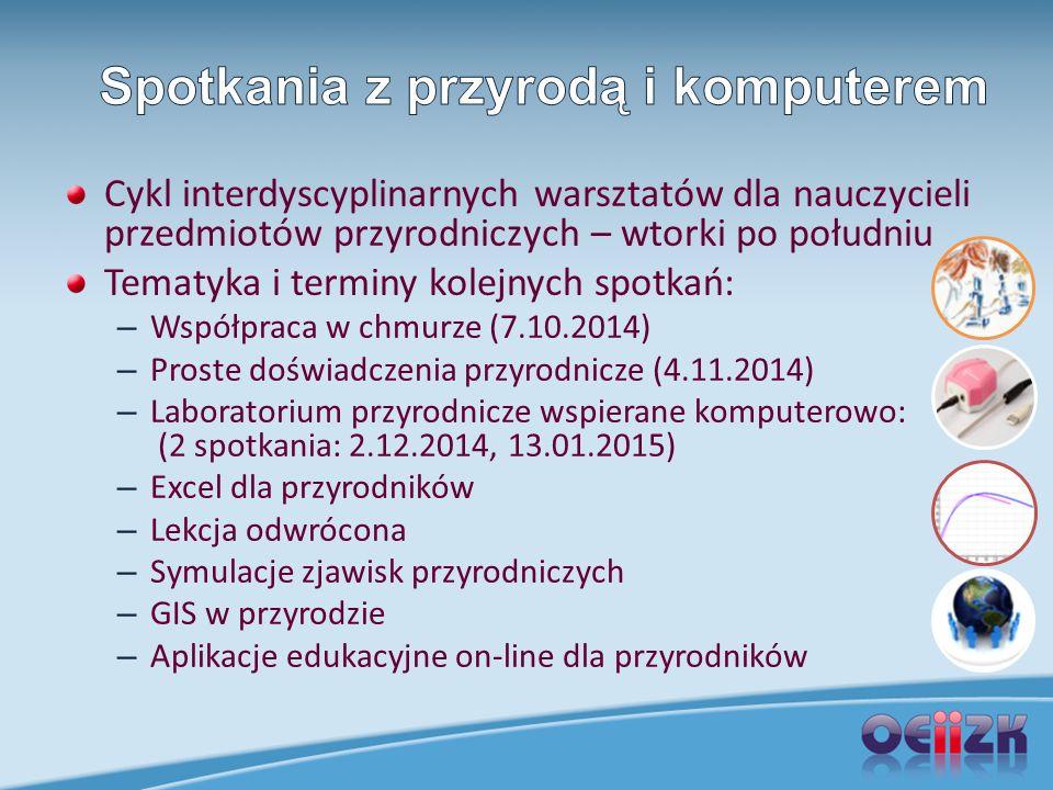 Bezpłatne zajęcia przedmiotowe z TIK, prowadzone przez nauczycieli konsultantów w pracowniach informatycznych OEIiZK Terminy: Poniedziałki (biologia/chemia) Wtorki (przyroda) Środa (fizyka/geografia) Zapisy od 15 września 2014 Szczegółowe informacje http://ctn.oeiizk.waw.plhttp://ctn.oeiizk.waw.pl