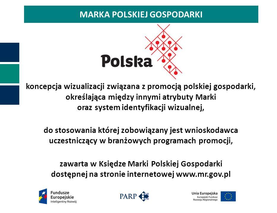 MARKA POLSKIEJ GOSPODARKI koncepcja wizualizacji związana z promocją polskiej gospodarki, określająca między innymi atrybuty Marki oraz system identyfikacji wizualnej, do stosowania której zobowiązany jest wnioskodawca uczestniczący w branżowych programach promocji, zawarta w Księdze Marki Polskiej Gospodarki dostępnej na stronie internetowej www.mr.gov.pl