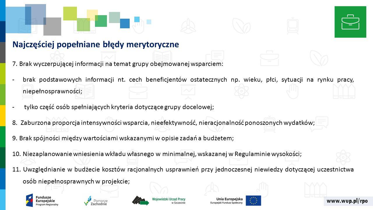 www.wup.pl/rpo Najczęściej popełniane błędy merytoryczne 7.