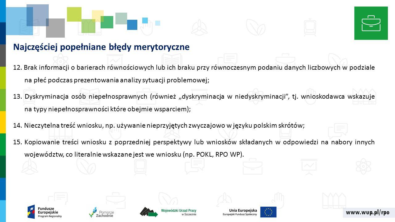 www.wup.pl/rpo Najczęściej popełniane błędy merytoryczne 12.
