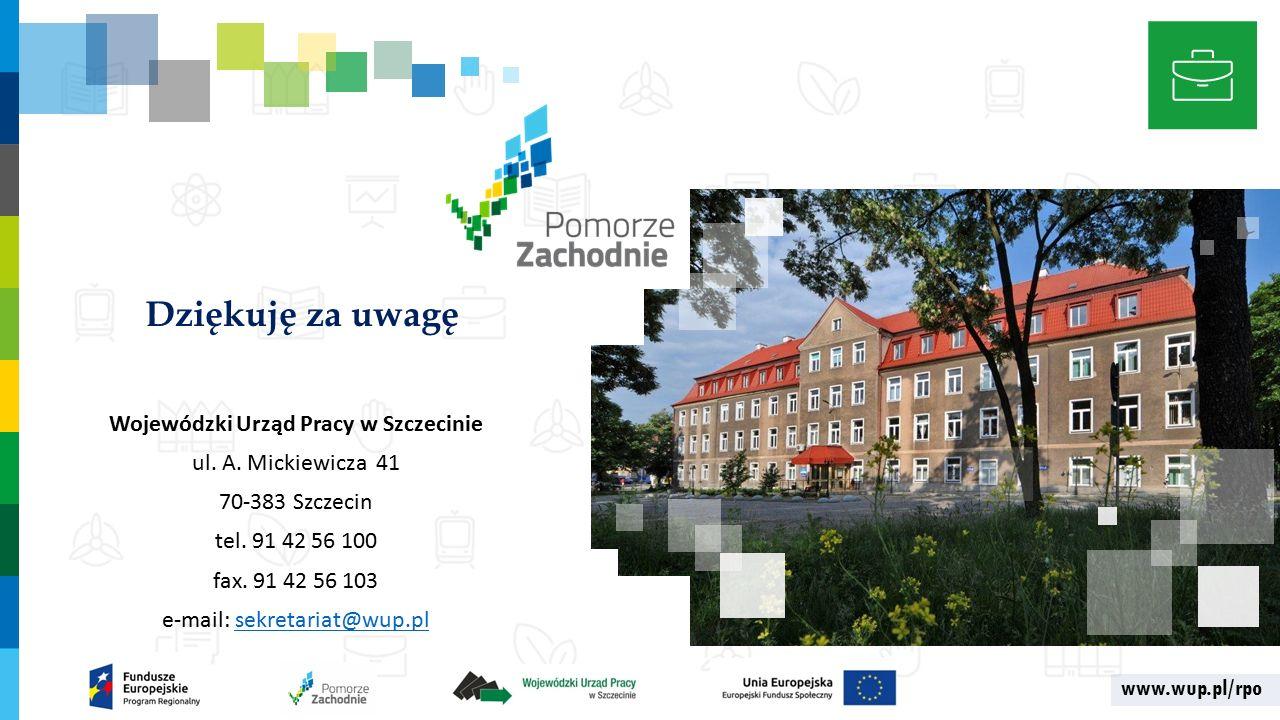 www.wup.pl/rpo Dziękuję za uwagę Wojewódzki Urząd Pracy w Szczecinie ul.
