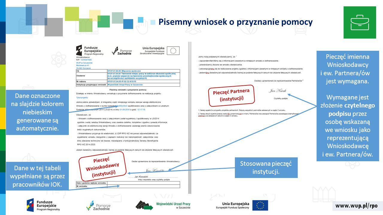 www.wup.pl/rpo Pisemny wniosek o przyznanie pomocy Dane oznaczone na slajdzie kolorem niebieskim generowane są automatycznie.