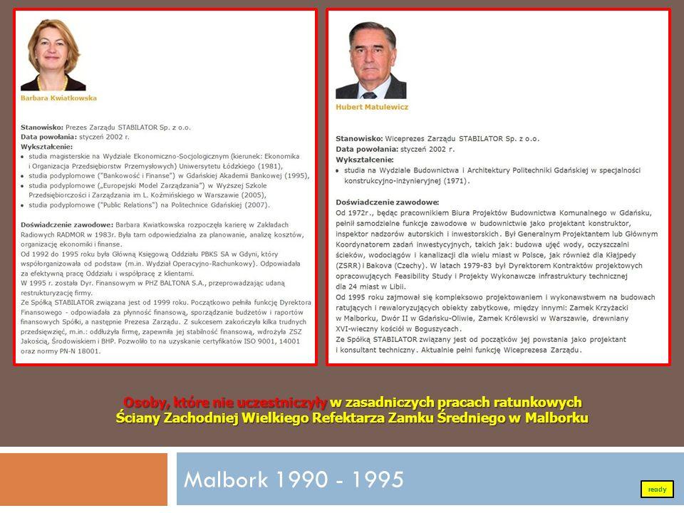 Malbork 1990 - 1995 Osoby, które nie uczestniczyły w zasadniczych pracach ratunkowych Ściany Zachodniej Wielkiego Refektarza Zamku Średniego w Malbork