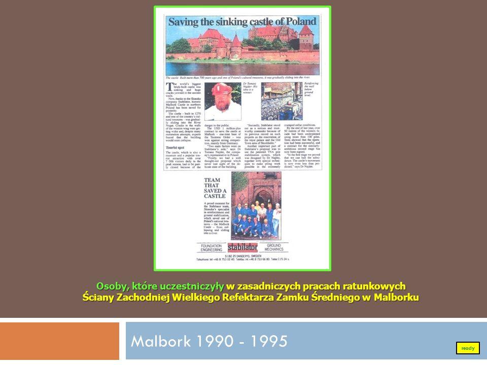 Malbork 1990 - 1995 Osoby, które uczestniczyły w zasadniczych pracach ratunkowych Ściany Zachodniej Wielkiego Refektarza Zamku Średniego w Malborku re