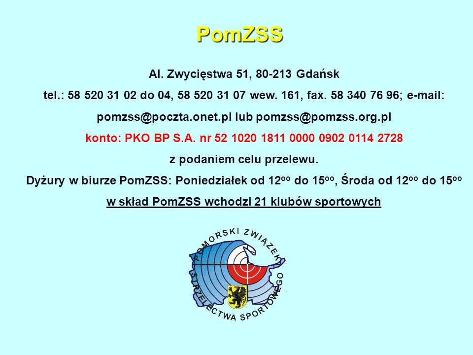 PomZSS PomZSS Al. Zwycięstwa 51, 80-213 Gdańsk tel.: 58 520 31 02 do 04, 58 520 31 07 wew.