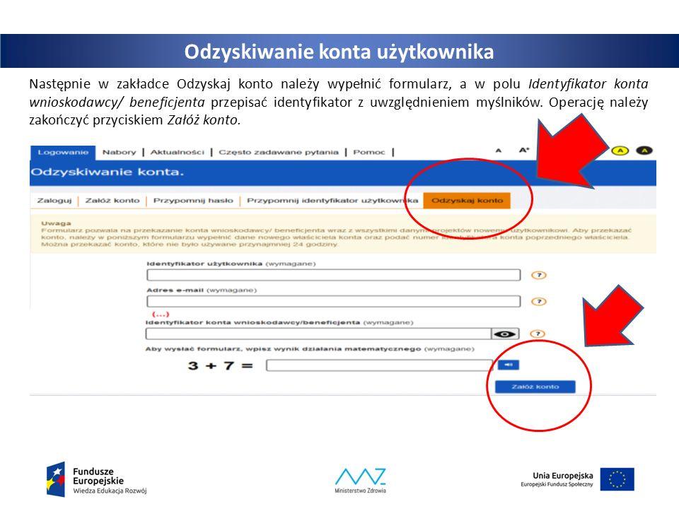 11 Następnie w zakładce Odzyskaj konto należy wypełnić formularz, a w polu Identyfikator konta wnioskodawcy/ beneficjenta przepisać identyfikator z uwzględnieniem myślników.