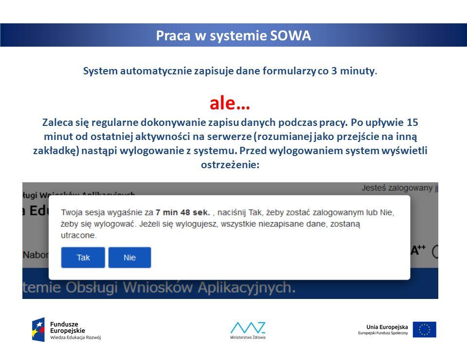 14 Praca w systemie SOWA System automatycznie zapisuje dane formularzy co 3 minuty.