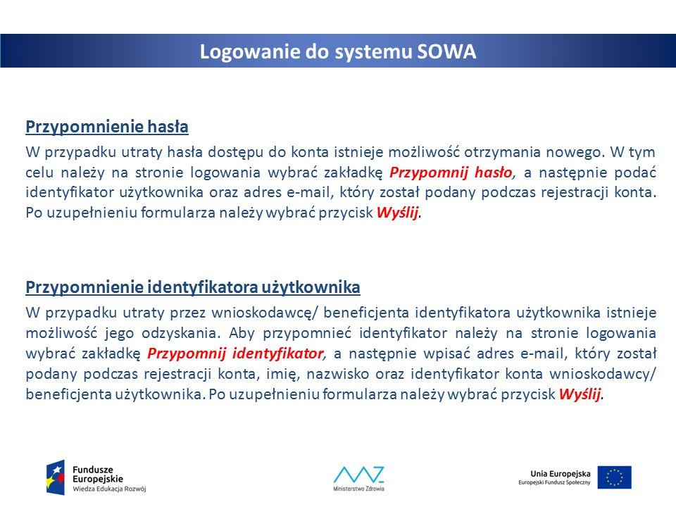 9 Logowanie do systemu SOWA Przypomnienie hasła W przypadku utraty hasła dostępu do konta istnieje możliwość otrzymania nowego.