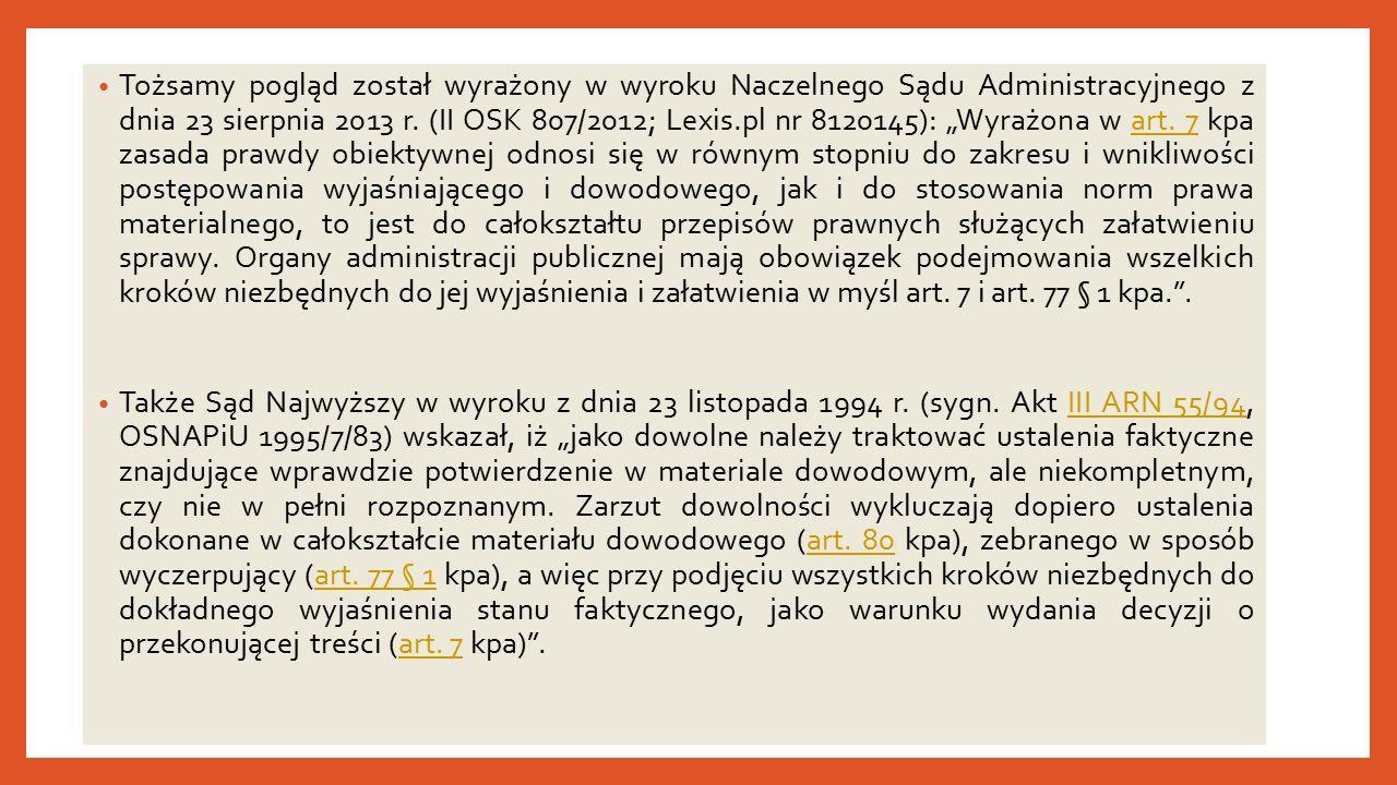 Tożsamy pogląd został wyrażony w wyroku Naczelnego Sądu Administracyjnego z dnia 23 sierpnia 2013 r.