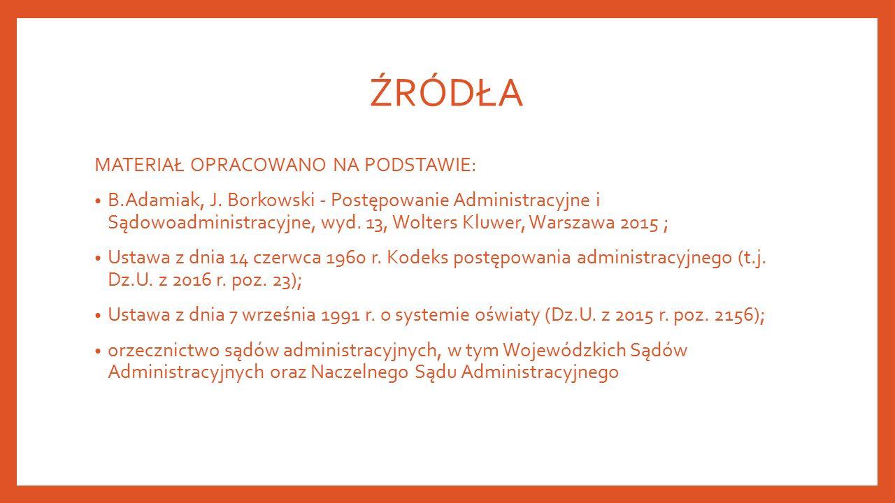 ŹRÓDŁA MATERIAŁ OPRACOWANO NA PODSTAWIE: B.Adamiak, J.