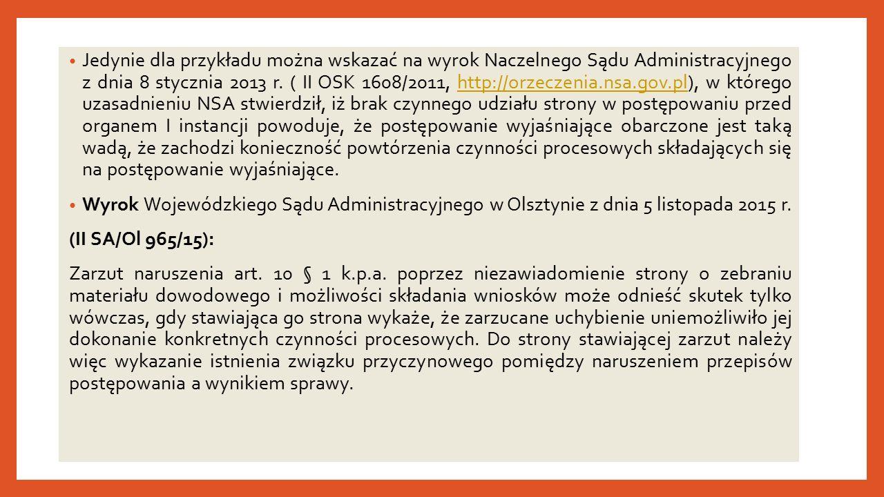 Jedynie dla przykładu można wskazać na wyrok Naczelnego Sądu Administracyjnego z dnia 8 stycznia 2013 r.