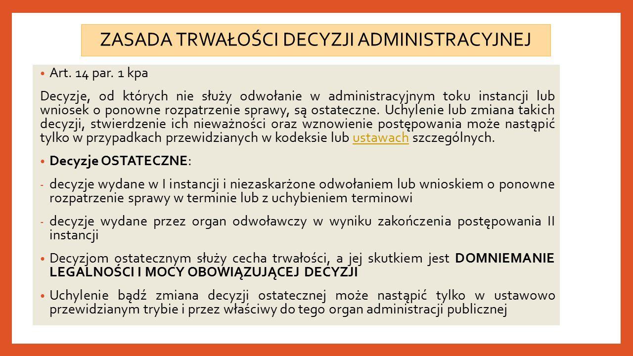 ZASADA TRWAŁOŚCI DECYZJI ADMINISTRACYJNEJ Art. 14 par.