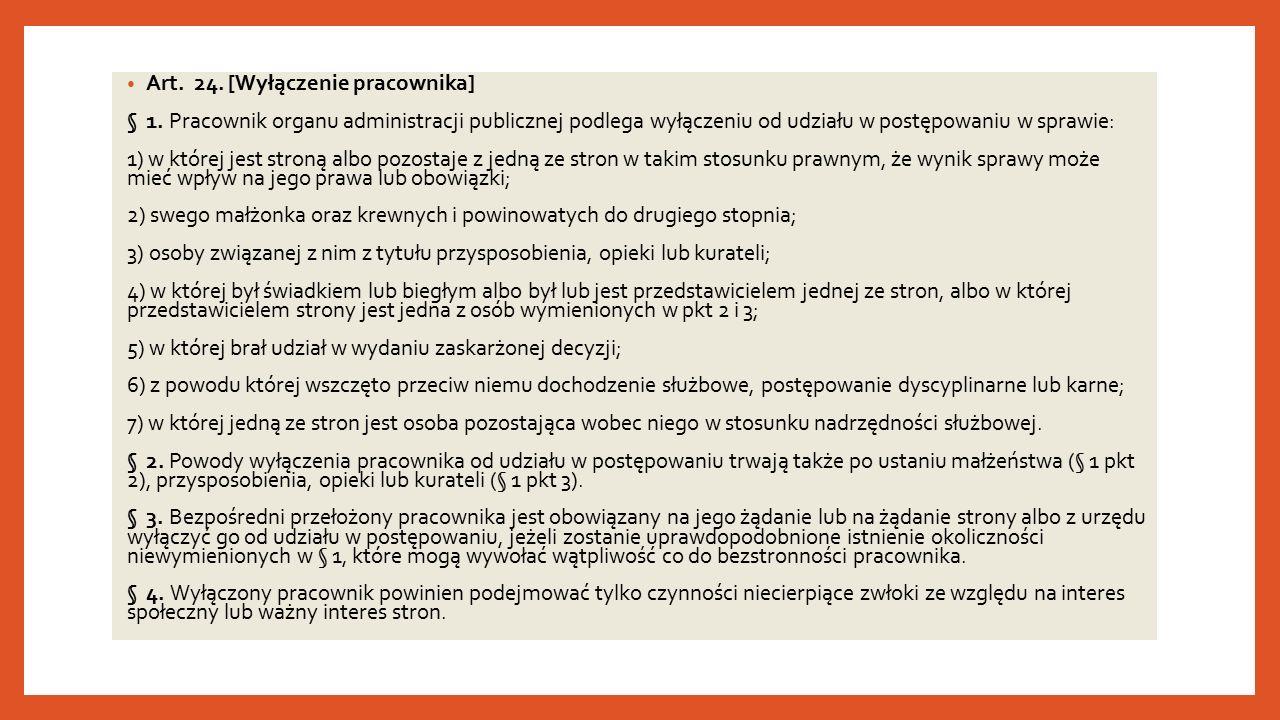 Art. 24. [Wyłączenie pracownika] § 1.