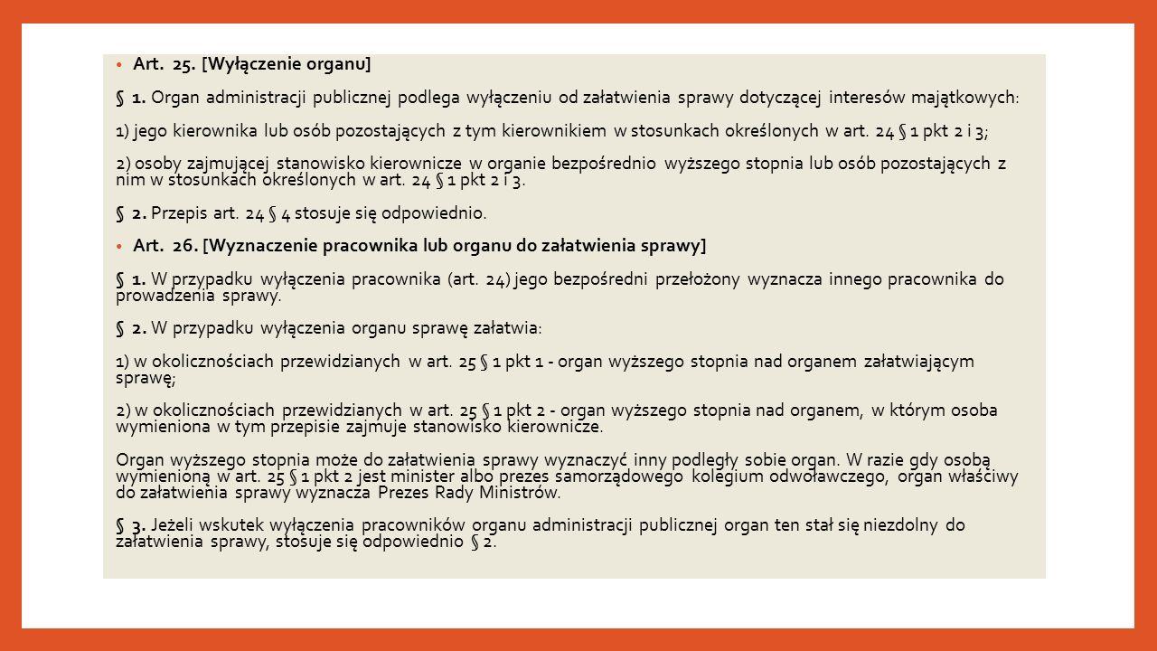 Art. 25. [Wyłączenie organu] § 1.
