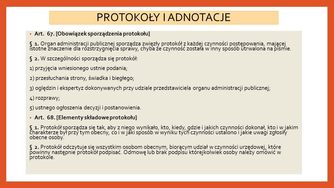 PROTOKOŁY I ADNOTACJE Art. 67. [Obowiązek sporządzenia protokołu] § 1.