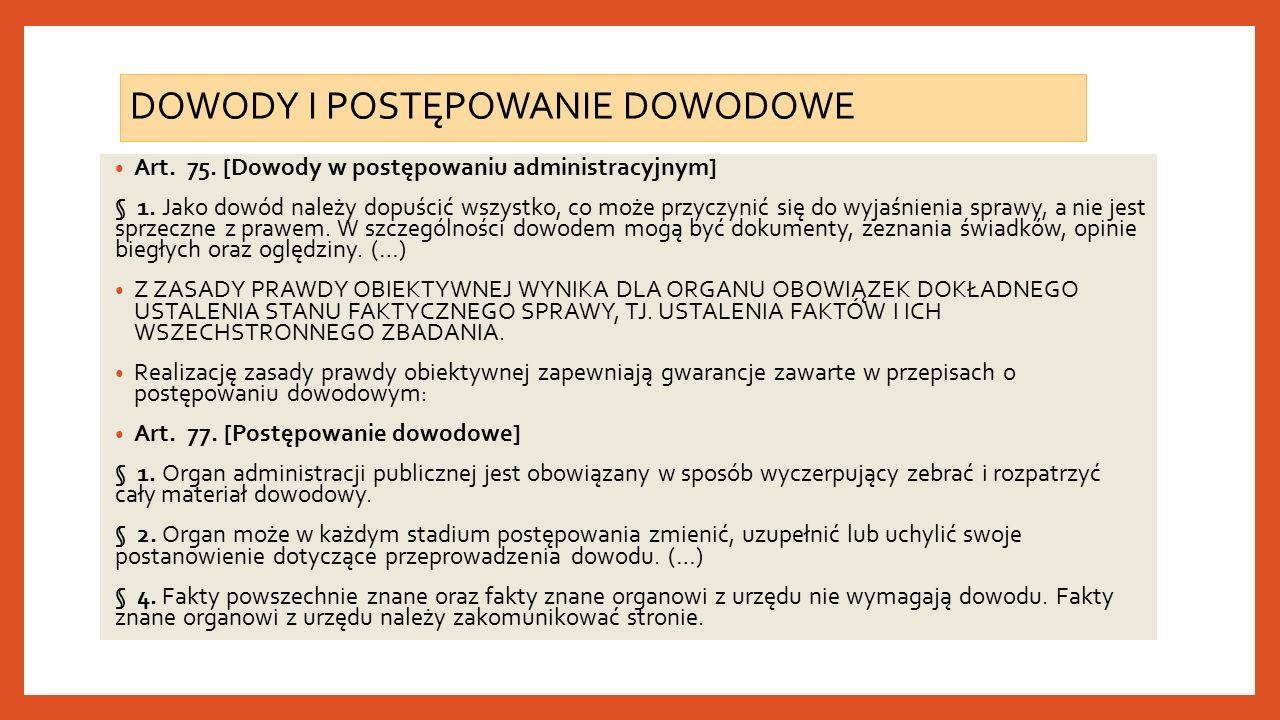 DOWODY I POSTĘPOWANIE DOWODOWE Art. 75. [Dowody w postępowaniu administracyjnym] § 1.