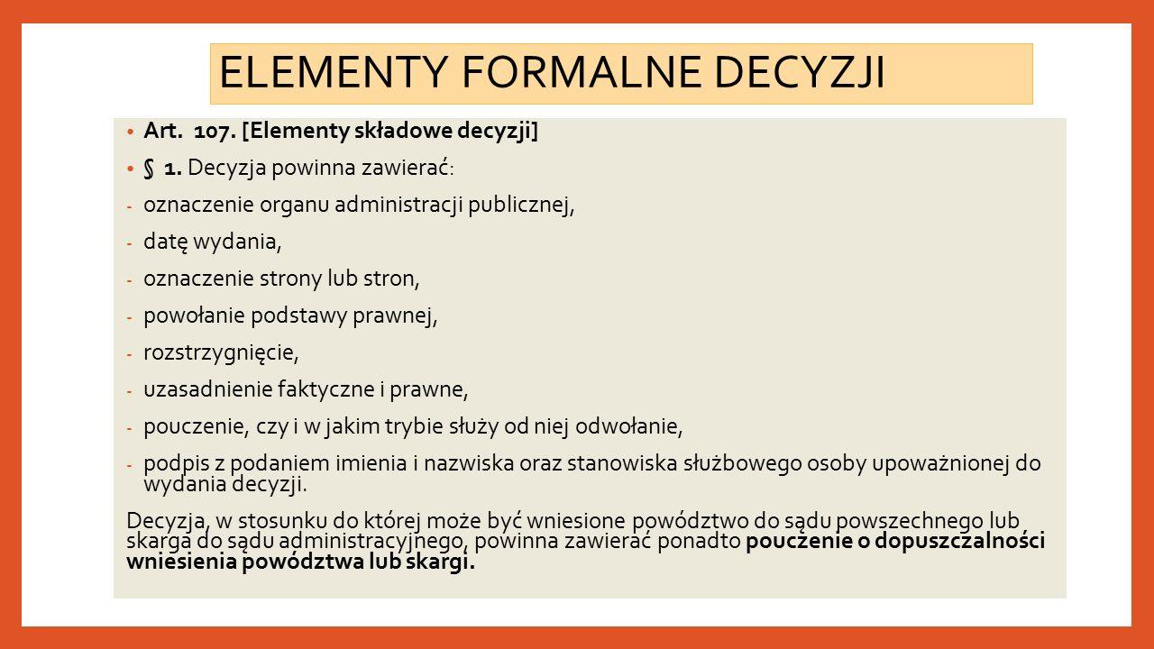 ELEMENTY FORMALNE DECYZJI Art. 107. [Elementy składowe decyzji] § 1.