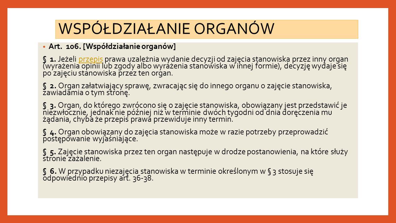 WSPÓŁDZIAŁANIE ORGANÓW Art. 106. [Współdziałanie organów] § 1.