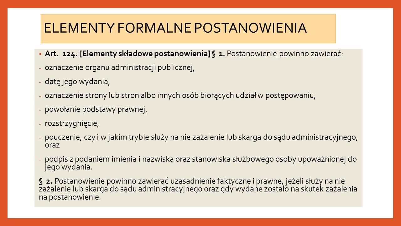 ELEMENTY FORMALNE POSTANOWIENIA Art. 124. [Elementy składowe postanowienia] § 1.