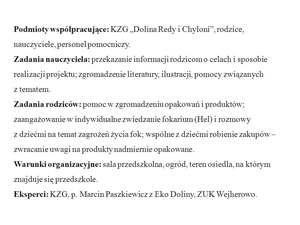 """Podmioty współpracujące: KZG """"Dolina Redy i Chyloni"""", rodzice, nauczyciele, personel pomocniczy. Zadania nauczyciela: przekazanie informacji rodzicom"""