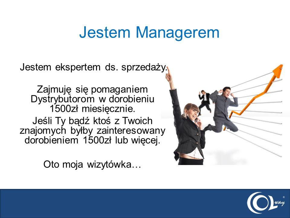 Jestem Managerem Zajmuję się pomaganiem Dystrybutorom w dorobieniu 1500zł miesięcznie.