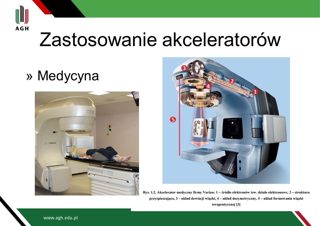 Zastosowanie akceleratorów »Medycyna