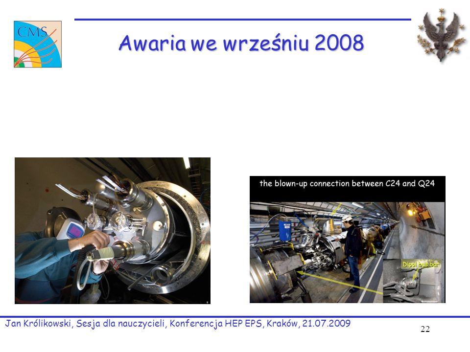 Awaria we wrześniu 2008 Jan Królikowski, Sesja dla nauczycieli, Konferencja HEP EPS, Kraków, 21.07.2009 22
