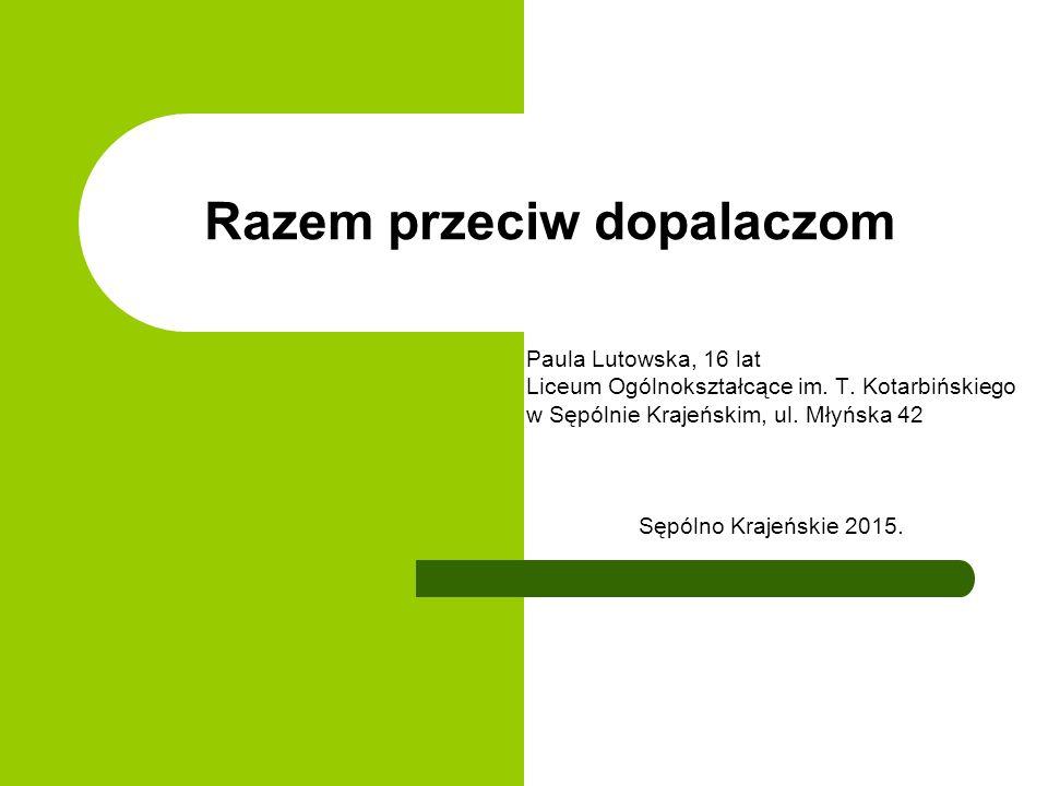 Razem przeciw dopalaczom Paula Lutowska, 16 lat Liceum Ogólnokształcące im.