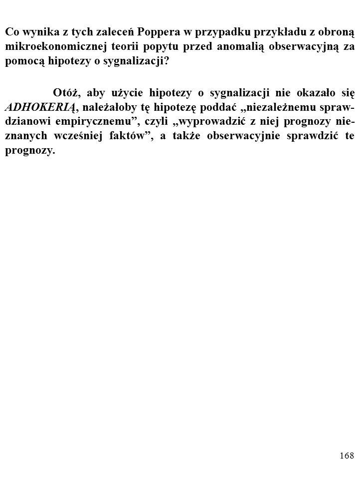 """167 Popper krytykował ADHOKERIĘ (czyli stosowanie """"założeń pomoc- niczych ad hoc , """"zabiegów konwencjonalistycznych , """"zabiegów ochronnych )."""
