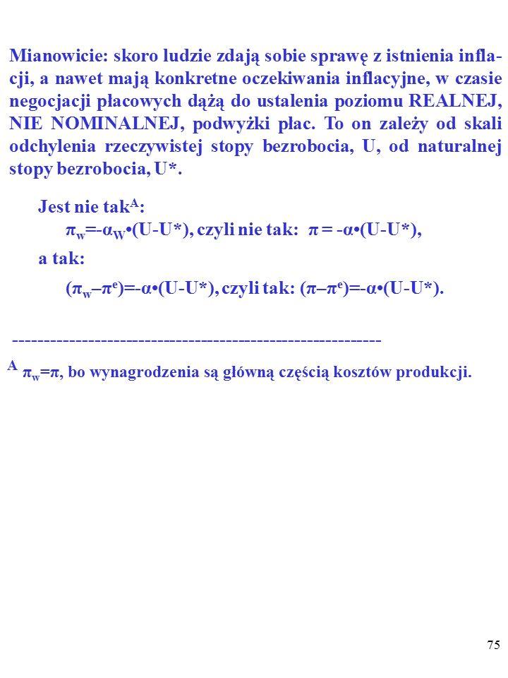 """74 Ludzie mają """"ADAPTACYJNE OCZEKIWANIA INFLACYJ- NE , jeśli sądzą, że TEMPO INFLACJI W PRZYSZŁOŚCI (π e ) BĘDZIE PODOBNE DO OBECNEGO TEMPA INFLACJI (π)."""