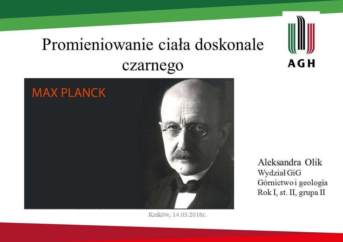 Promieniowanie ciała doskonale czarnego Kraków, 14.03.2016r.