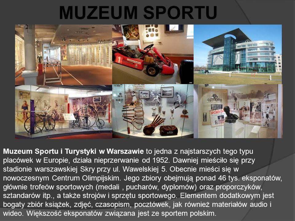 Muzeum Sportu i Turystyki w Warszawie to jedna z najstarszych tego typu placówek w Europie, działa nieprzerwanie od 1952. Dawniej mieściło się przy st