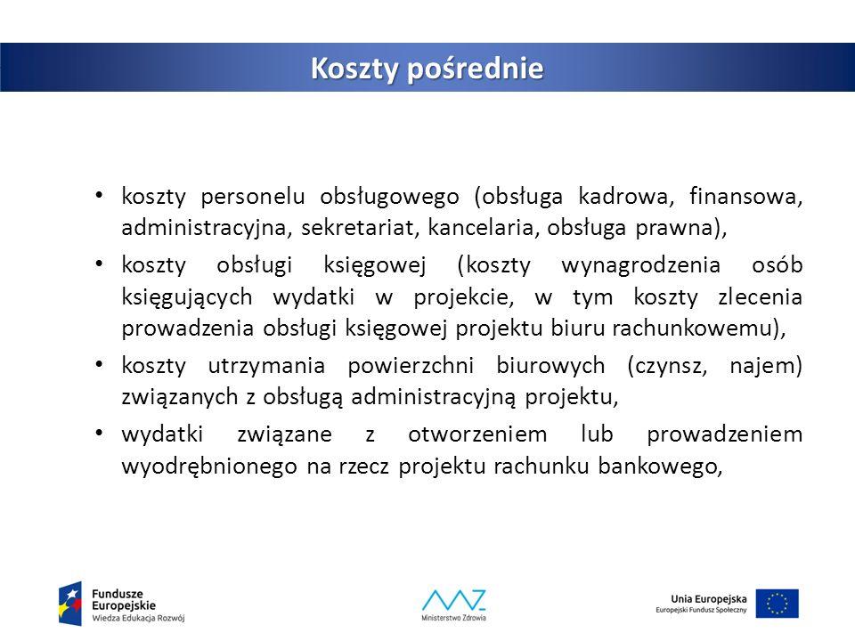 12 Koszty pośrednie koszty personelu obsługowego (obsługa kadrowa, finansowa, administracyjna, sekretariat, kancelaria, obsługa prawna), koszty obsługi księgowej (koszty wynagrodzenia osób księgujących wydatki w projekcie, w tym koszty zlecenia prowadzenia obsługi księgowej projektu biuru rachunkowemu), koszty utrzymania powierzchni biurowych (czynsz, najem) związanych z obsługą administracyjną projektu, wydatki związane z otworzeniem lub prowadzeniem wyodrębnionego na rzecz projektu rachunku bankowego,