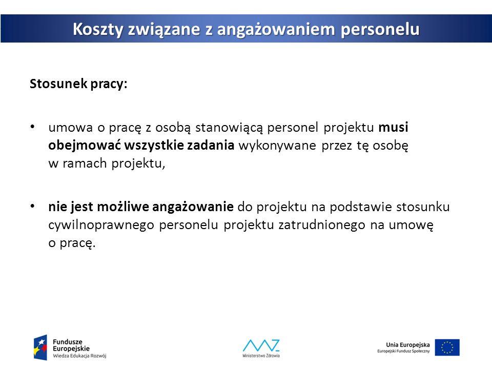 25 Koszty związane z angażowaniem personelu Stosunek pracy: umowa o pracę z osobą stanowiącą personel projektu musi obejmować wszystkie zadania wykonywane przez tę osobę w ramach projektu, nie jest możliwe angażowanie do projektu na podstawie stosunku cywilnoprawnego personelu projektu zatrudnionego na umowę o pracę.