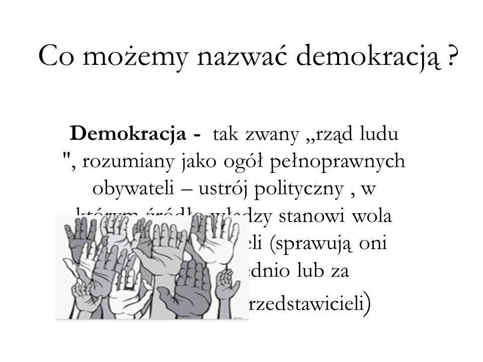Co możemy nazwać demokracją .