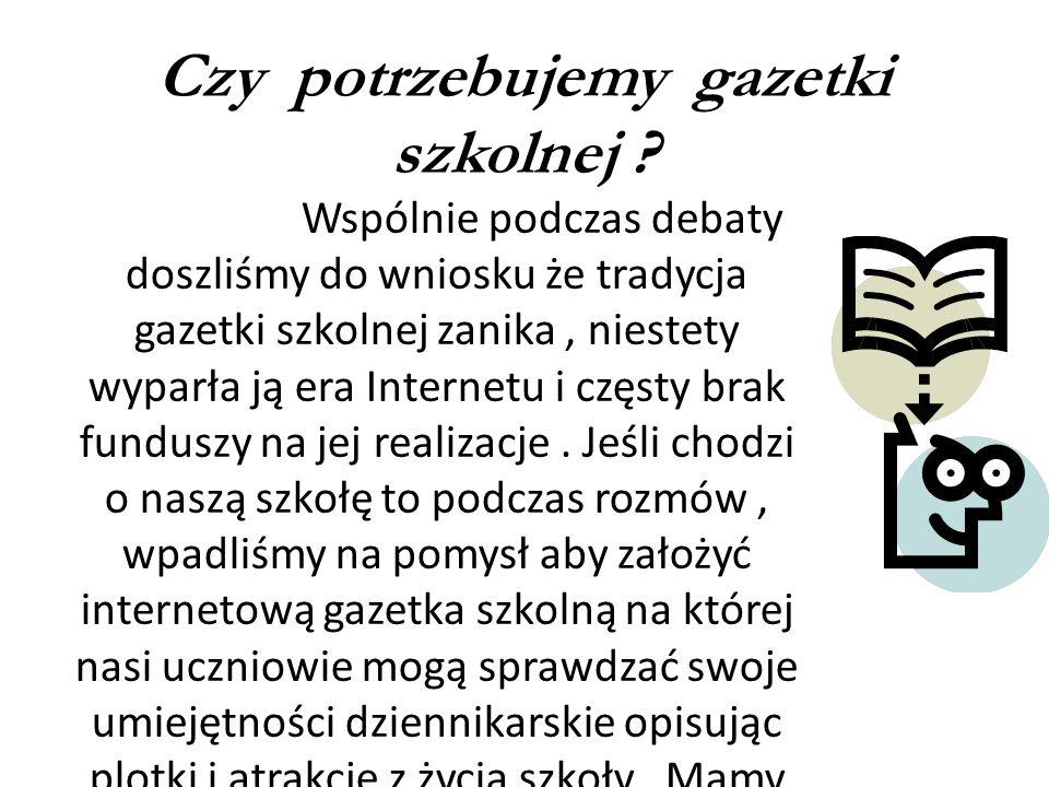 Podczas debaty wszyscy uczestnicy zgodni byli co do opinii, że gazeta szkolna jest rodzajem dialogu między uczniami, nauczycielami i rodzicami.