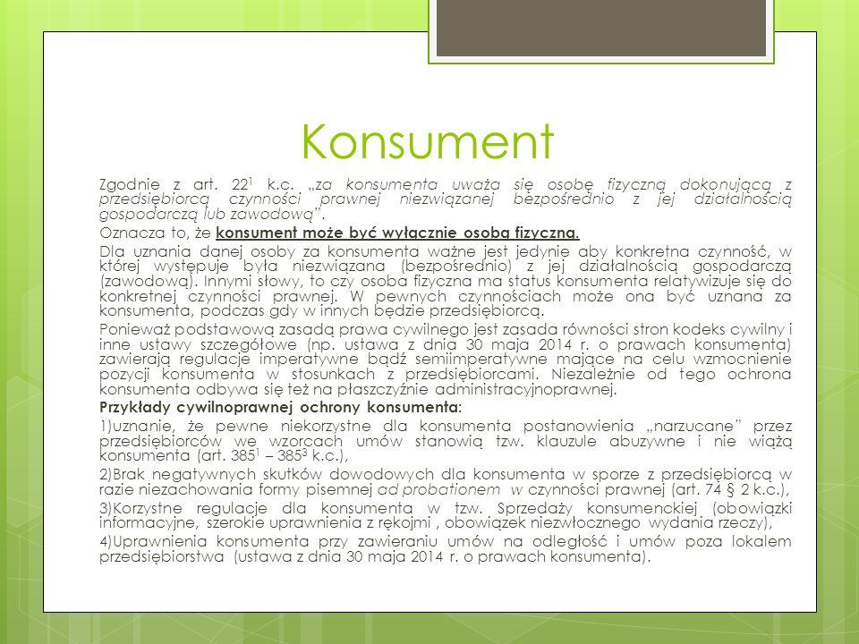 Konsument Zgodnie z art. 22 1 k.c.