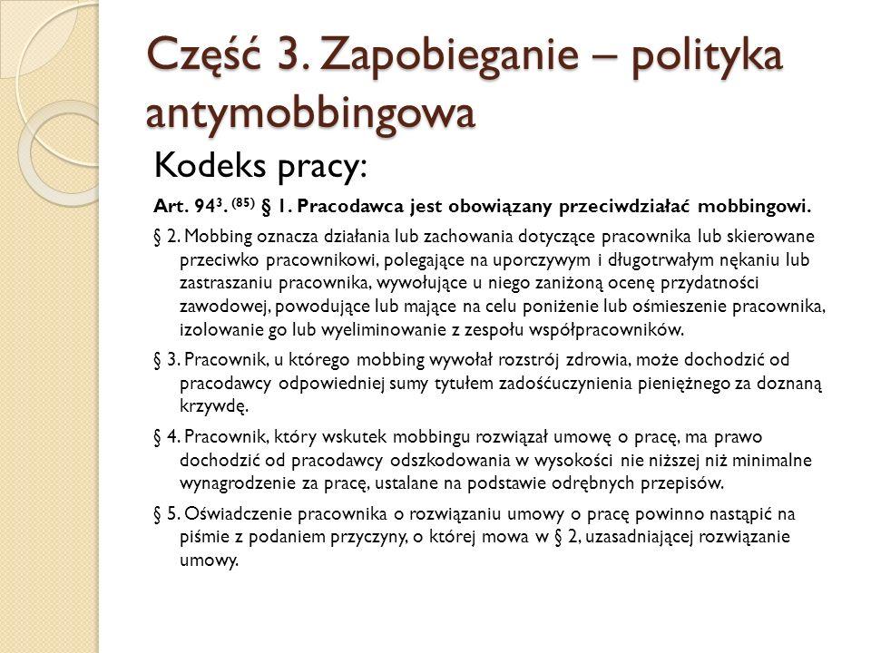 Część 3. Zapobieganie – polityka antymobbingowa Kodeks pracy: Art.