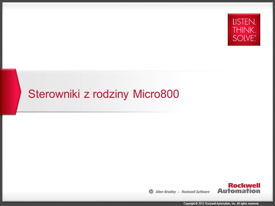Copyright © 2012 Rockwell Automation, Inc. All rights reserved. Sterowniki z rodziny Micro800