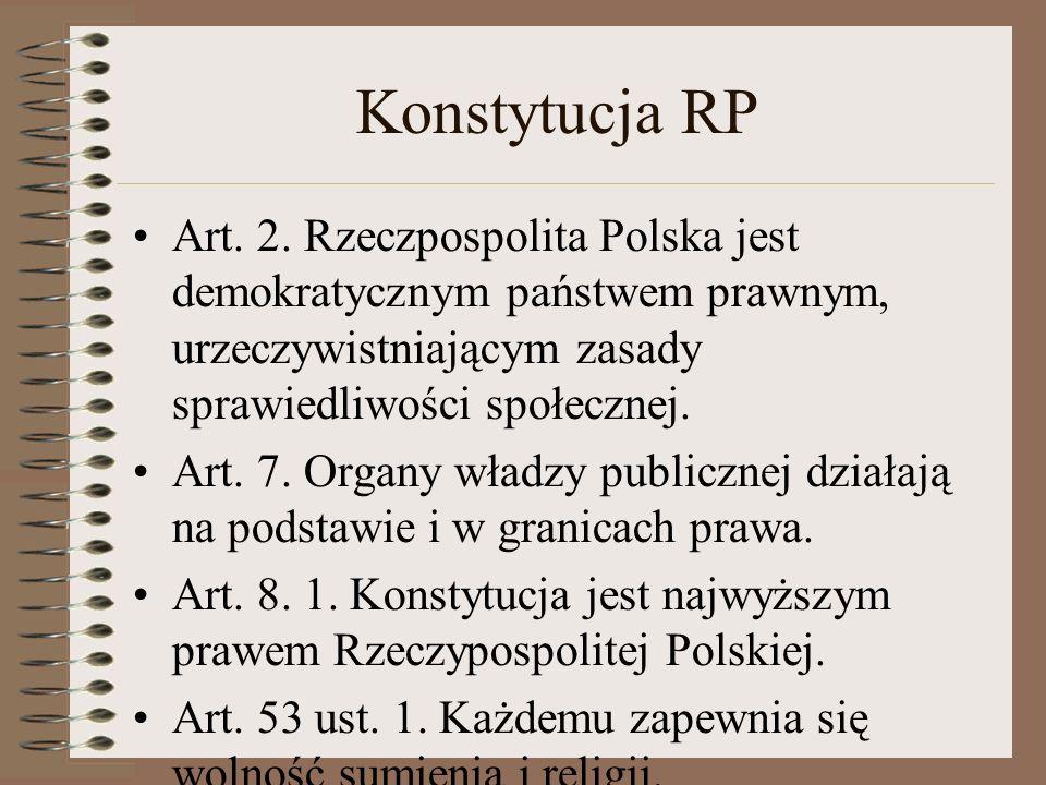 Pozytywistyczna koncepcja prawa Do aktów normatywnych zalicza się w Polsce: konstytucję, ustawy oraz akty wydane na podstawie upoważnienia ustawy (rozporządzenia, zarządzenia i uchwały); Konstytucja do źródeł prawa zalicza także normy prawa międzynarodowego publicznego; Nie są źródłem prawa ani zasady słuszności ani zasady sprawiedliwości ani żadne inne normy moralne czy religijne, o ile nie powołuje się na nie sam tekst prawny (niezależność walidacyjna prawa i moralności).