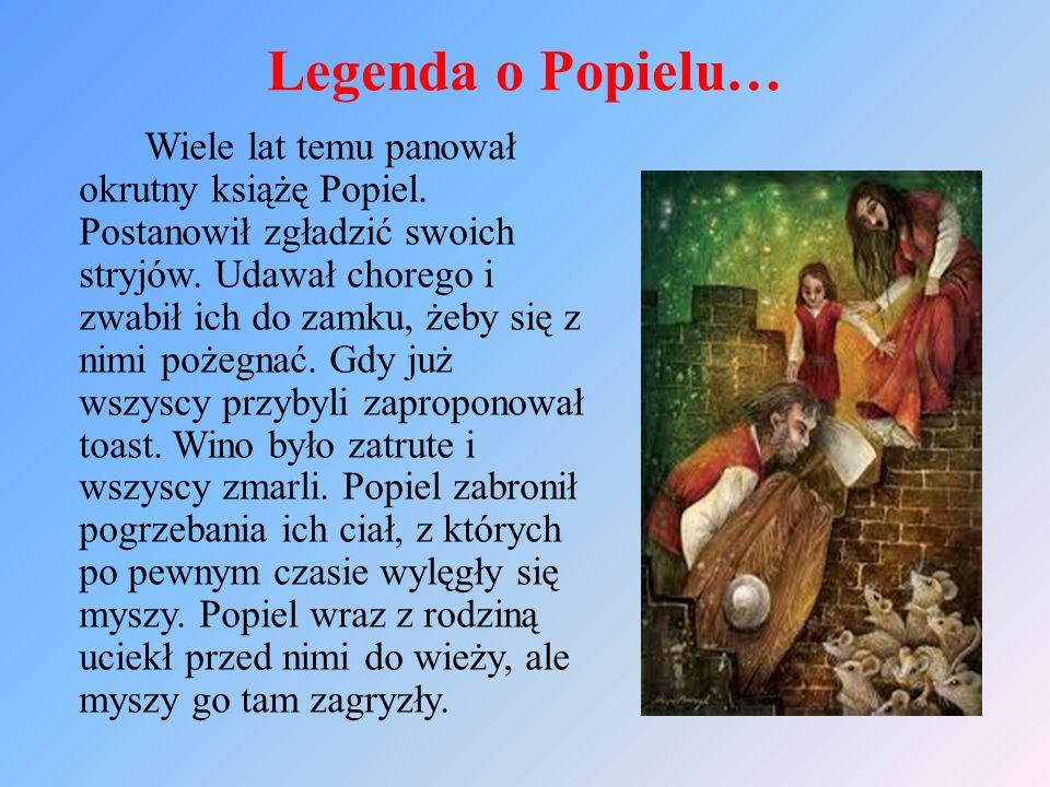 Legenda o Popielu… Wiele lat temu panował okrutny książę Popiel.