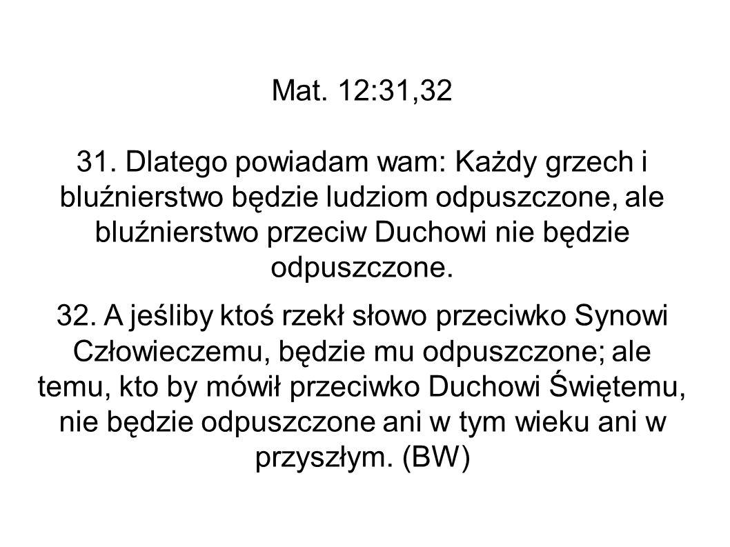 Mat. 12:31,32 31.