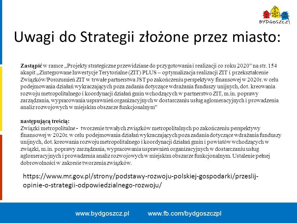 """www.bydgoszcz.pl www.fb.com/bydgoszczpl Uwagi do Strategii złożone przez miasto: Zastąpić w ramce """"Projekty strategiczne przewidziane do przygotowania"""