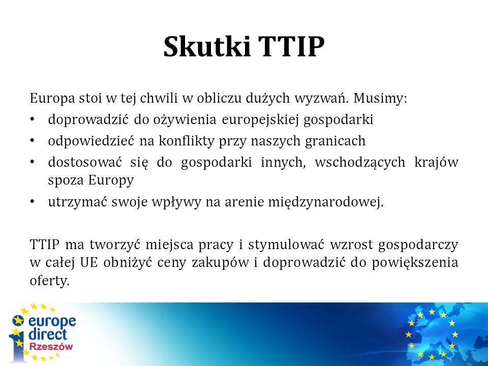 Skutki TTIP Europa stoi w tej chwili w obliczu dużych wyzwań.