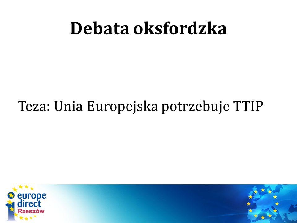Debata oksfordzka Teza: Unia Europejska potrzebuje TTIP