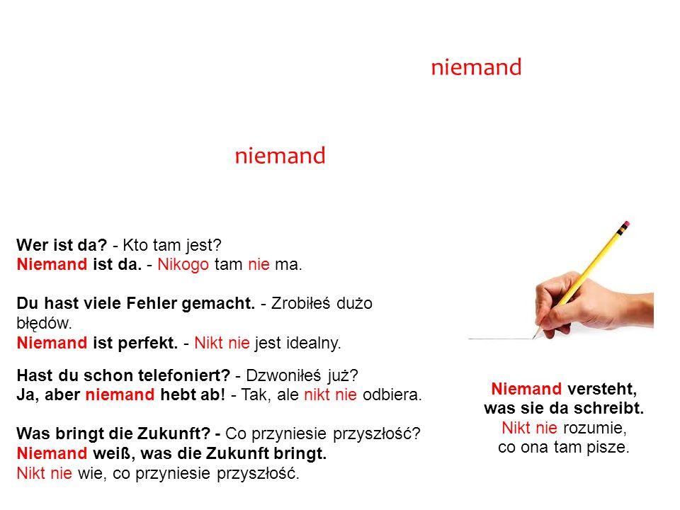 """W języku niemieckim możemy również zaprzeczyć zdanie używając zaimka nieokreślonego """"niemand ."""