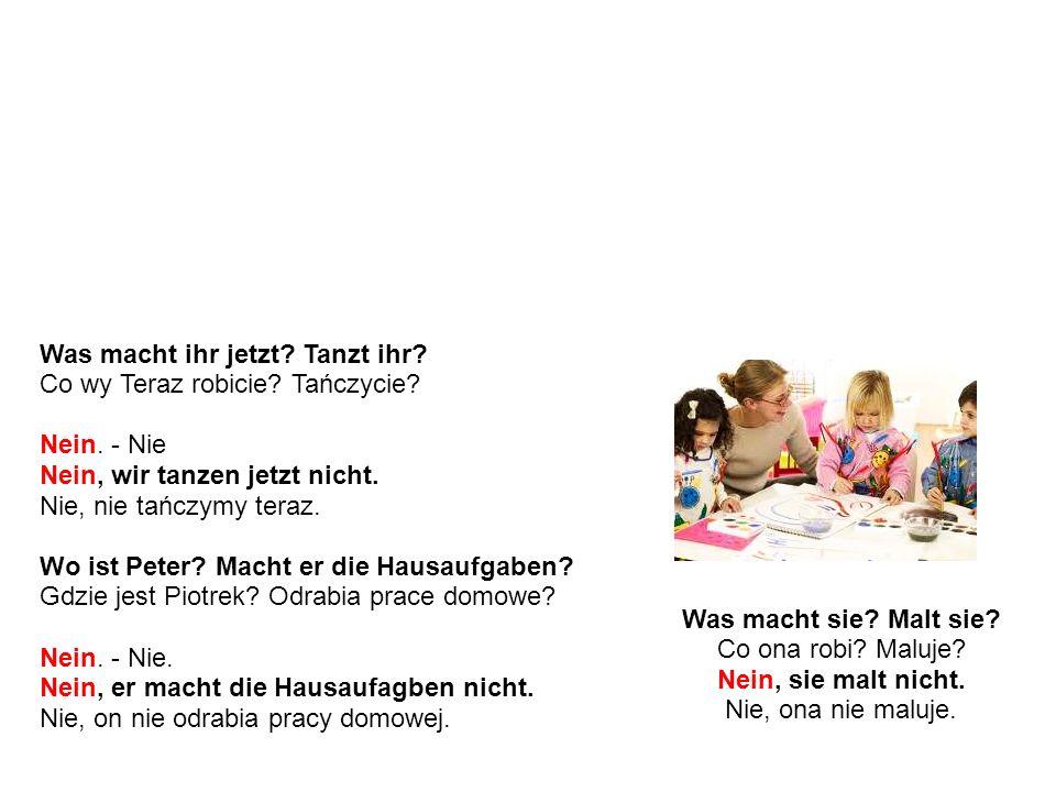 Trzeba pamiętać, że nicht (nie), zaprzecza czasownik.