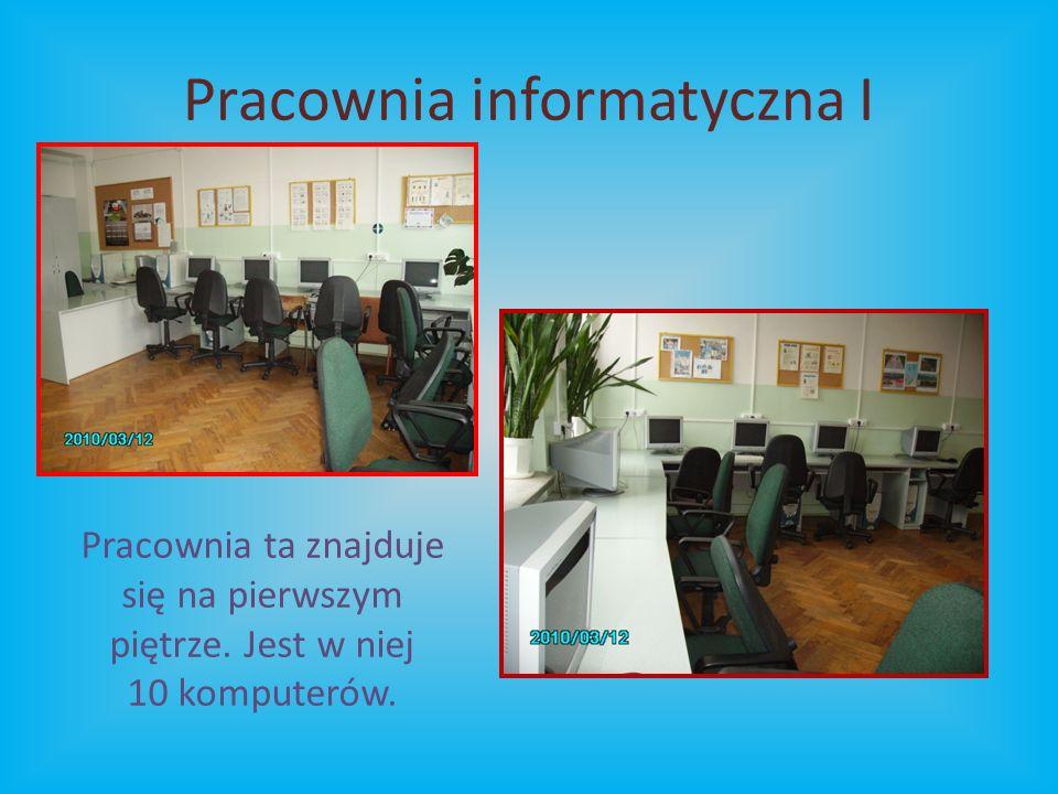 Pracownia informatyczna I Pracownia ta znajduje się na pierwszym piętrze.