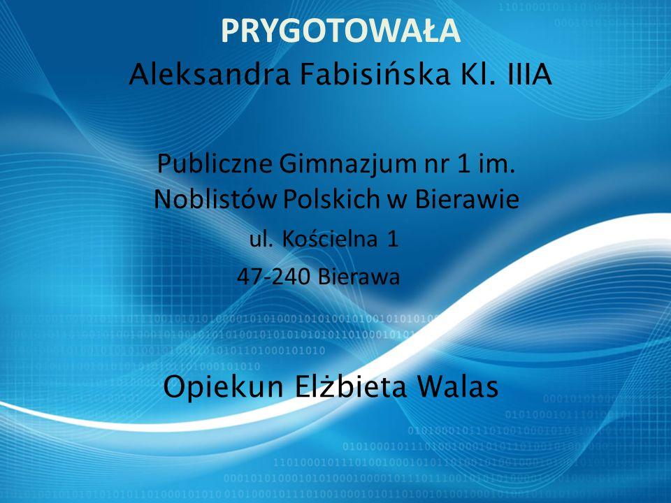 PRYGOTOWAŁA Aleksandra Fabisińska Kl. IIIA Publiczne Gimnazjum nr 1 im.